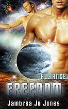 Freedom (Alliance) by Jambrea Jo Jones