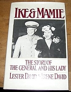 Ike and Mamie: The Story of the General and…