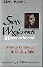 Smith Wigglesworth Remembered (Harrison…