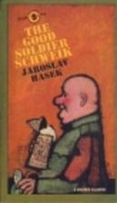 The Good Soldier Svejk by Jaroslav Hašek