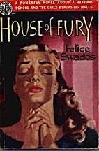 House of Fury by Felice Swados