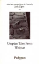Utopian Tales From Weimar by Jack Zipes