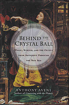 Behind the Crystal Ball: Magic, Science, and…
