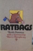 Ratbags by Keith Dunstan