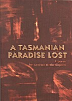 A Tasmanian Paradise Lost by Graeme…