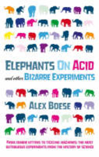 Elephants on Acid and Other Bizarre…
