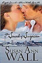 The Sound of Suspicion by Susan Ann Wall