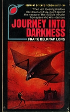 Journey into Darkness by Frank Belknap Long