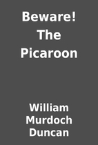 Beware! The Picaroon by William Murdoch…