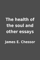 The health of the soul and other essays by…