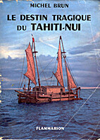 Le destin tragique de Tahiti-Nui by Michel…