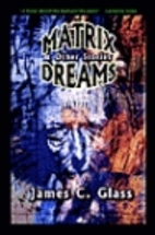 Matrix Dreams & Other Stories by James C.…