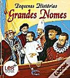 Pequenas Histórias - Grandes Nomes by Vitor…