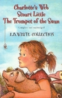 Charlotte's Web - Stuart Little - The Trumpet of the Swan : The E. B. White Collection - E. B. White