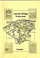 Van der Zwaag, Wouterswoude by B.D. van der…