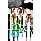 The Girl With the Rainbow Heart by Jack…