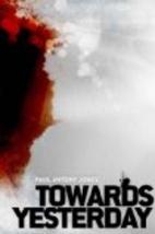 Toward Yesterday by Paul Jones