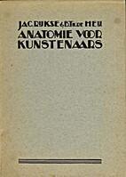 Anatomie voor kunstenaars by Jac. Rijkse