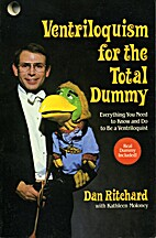 Ventriloquism for the Total Dummy by Dan…