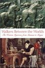 Walkers Between the Worlds: The Western Mysteries from Shaman to Magus - Caitlín Matthews