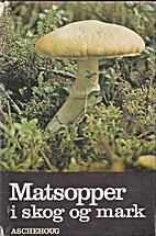 Matsopper i skog og mark by Gro Gulden