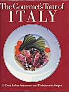 The Gourmet's Tour of Italy: 30 Great…