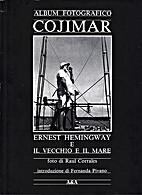 Cojimar : Ernest Hemingway e Il vecchio e il…