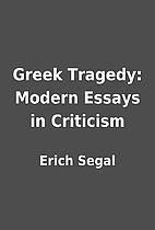Greek Tragedy: Modern Essays in Criticism by…