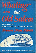 Whaling and Old Salem by Frances Diane…