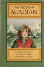 Proper Acadian by Mary Alice Downie