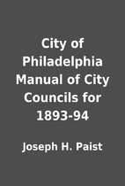 City of Philadelphia Manual of City Councils…
