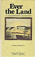Ever the Land: A Homestead Chronicle by…