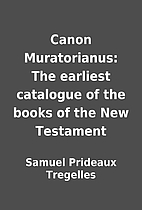 Canon Muratorianus: The earliest catalogue…