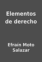 Elementos de derecho by Efraín Moto Salazar
