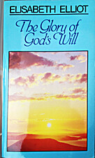 The Glory of God's Will by Elisabeth…
