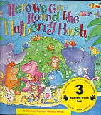 Here We Go Round the Mulberry Bush by Jenny…