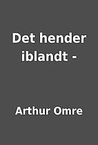 Det hender iblandt - by Arthur Omre