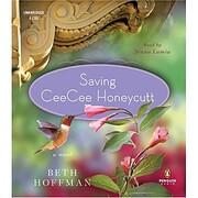 Saving CeeCee Honeycutt: A Novel by Beth…