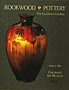 Rookwood pottery : the glorious gamble by…