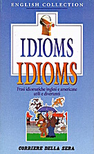 Idioms idioms: frasi idiomatiche inglesi e…