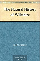 Natural History of Wiltshire by John Aubrey