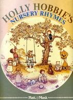 Holly Hobbie's Nursery Rhymes by Holly Hobby