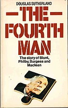 The Fourth Man - The story of Blunt, Philby,…