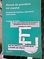 Manual de la Gramática Española by Ángela…