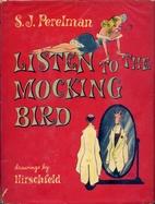 Listen to the Mocking Bird by S. J. Perelman