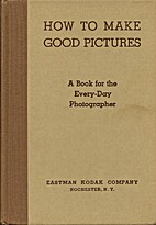 How to Make Good Pictures - A Book for the…