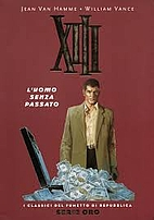 XIII - l'uomo senza passato by Jean Van…