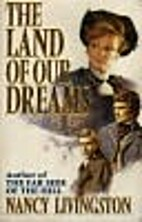 The Land of Our Dreams by Nancy Livingston