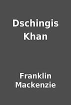 Dschingis Khan by Franklin Mackenzie