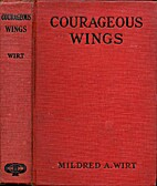 Courageous Wings by Mildred A. Wirt